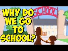 ▶ Why Do We Go To School? - YouTube