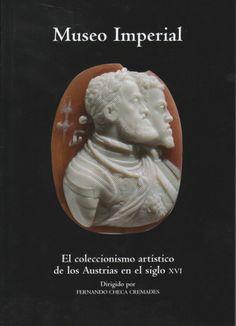 """Publicación: """"Museo Imperial. El coleccionismo de los Austrias en el siglo XVI"""""""