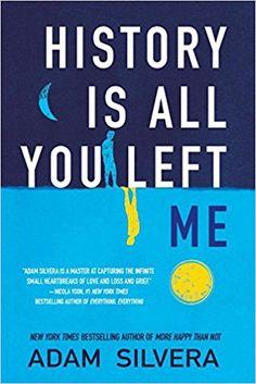 History Is All You Left Me: Amazon.co.uk: Adam Silvera: 9781616956929: Books
