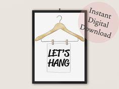 Let's Hang Art Print   Laundry, Bedroom, Dorm Room, Living Room Decor by TheArtPrintStudio on Etsy Office Art, Hanging Art, Dorm Room, Printable Art, Online Printing, Living Room Decor, Laundry, Let It Be, Art Prints