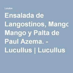 Ensalada de Langostinos, Mango y Palta de Paul Azema. - Lucullus | Lucullus