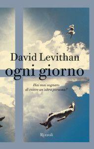 Ogni giorno – David Levithan | Diario di Pensieri Persi