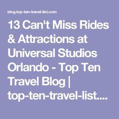 13 Can't Miss Rides & Attractions at Universal Studios Orlando - Top Ten Travel Blog | top-ten-travel-list.com