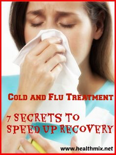 Cold and Flu Treatment - 7 Secrets to Speed Up Recovery