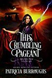Free Kindle Book -   This Crumbling Pageant (The Fury Triad Book 1)