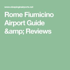 Rome Fiumicino Airport Guide & Reviews