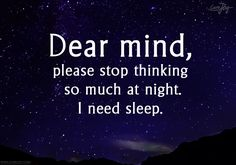 8-dear-mind-please-stop-thinking-so-much-a