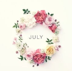 Welcome July, Month Flowers, July Flowers, Corona Floral, European Home Decor, New Month, Months In A Year, Summer Months, Flower Art