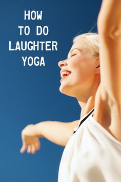 Yoga For Beginners : How to Do Laughter Yoga ~ thepowerofhappy. Laughter Yoga, Laughter Therapy, Senior Fitness, Yoga Fitness, Yoga Flow, Yoga Meditation, Yoga Sequences, Yoga Poses, Pilates