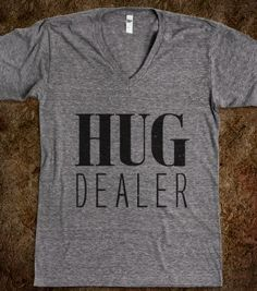 Hug Dealer - That Funny Stuff - Skreened T-shirts, Organic Shirts, Hoodies, Kids Tees, Baby One-Pieces and Tote Bags