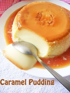 Caramel Pudding, creamy caramel over silky smooth custard.so easy with step by step pictures. Now to find a pudding pan. Best Dessert Recipes, Sweet Desserts, Sweet Recipes, Delicious Desserts, Yummy Food, Custard Recipes, Pudding Recipes, Custard Pudding, Silky Pudding