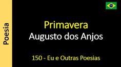 Poesia - Sanderlei Silveira: Augusto dos Anjos - 150 - Primavera