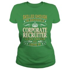Corporate Recruiter Skilled Enough Job Title TShirt #gift #ideas #Popular #Everything #Videos #Shop #Animals #pets #Architecture #Art #Cars #motorcycles #Celebrities #DIY #crafts #Design #Education #Entertainment #Food #drink #Gardening #Geek #Hair #beauty #Health #fitness #History #Holidays #events #Home decor #Humor #Illustrations #posters #Kids #parenting #Men #Outdoors #Photography #Products #Quotes #Science #nature #Sports #Tattoos #Technology #Travel #Weddings #Women