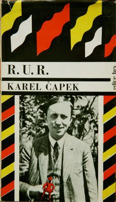 """Karel Capek-R.U.R. - The play whre the word """"robot"""" was fisrt featured"""