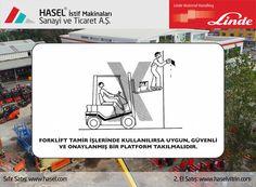 Önce İş Güvenliği! Forklift tamir işlerinde kullanılırsa uygun, güvenli ve onaylanmış bir platform takılmalıdır.