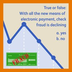 The answer is that check fraud is actually getting worse, because easy-to-access printing and scanning technology makes check fraud easier than ever.