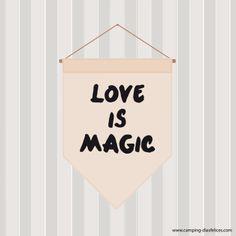 Love is magic ¿a que si?  www.camping-diasfelices.com  #love #amor #lovers #loveismagic #magic #magico #magia #elamor #banderin #poster #design #diseño #diasfelices #happydays #inlove