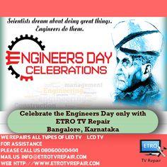 Happy Engineers Day from ETRO TV REPAIR  REPAIR YOUR LED TV & LCD TV ONLY WITH ETRO TV REPAIR CALL @ 08060000444 | MAIL US @ INFO@ETROTVREPAIR.COM  WEB HTTP://WWW.ETROTVREPAIR.COM
