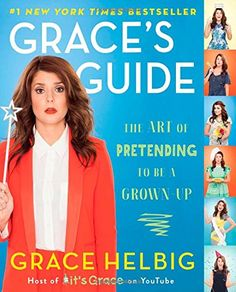 Grace's Guide: The Art of Pretending to Be a Grown-Up by Grace Helbig http://www.amazon.com/dp/1476788006/ref=cm_sw_r_pi_dp_tmu.ub1XF1AWM