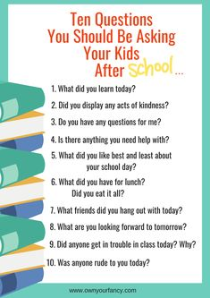 Ten Questions You Should Be Asking Your Child After School - Own Your Fancy After School Routine, School Routines, After School Snacks, Conversation Starter Questions, Bucket List For Teens, Outdoor Games For Kids, Language Activities, Exercise For Kids, School Days