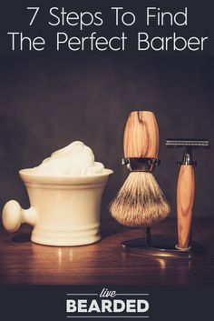The 7 Steps You Must Follow To Find The Perfect Barber | Bearded Men | Beard Care Tips |