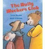 The Bully Blockers Club  by Teresa Bateman Illustrated by Jackie Urbanovic