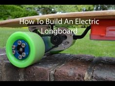 How to Build an Electric Longboard With Phone Control: 6 Steps (with Pictures)