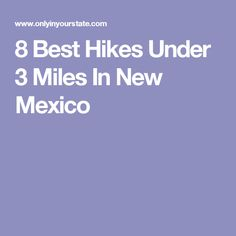 8 Best Hikes Under 3 Miles In New Mexico