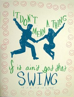 Don't mean a thing if it ain't got that Swing!