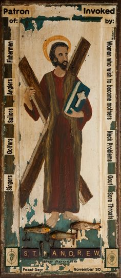 St. Andrew patron of Fishermen, Golfers, Singers, Women who wish to be mothers