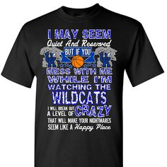 I May seem Quiet but I am Crazy about My Wildcats on a Black Short Sleeve Shirt