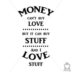 Money Can't Buy Love But...- Vinyl Wall Decal, Vinyl Wall Decor, Vinyl Decal, Wall Decal, wall stickers, väggord, väggtext, väggdekor, 1226_