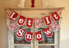 Let It Snow Christmas Banner Garland. via Etsy.                                                                                                                                                                                 More