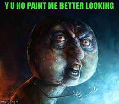 Y U No Guy by Sam Spratt | Y U NO PAINT ME BETTER LOOKING | image tagged in memes,memes in art,funny,sam spratt,y u no,art | made w/ Imgflip meme maker