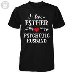 I Love Esther My Very Psychotic Husband. Gift For Her - Unisex Tshirt Black 2XL - Birthday shirts (*Amazon Partner-Link)