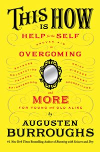 I cannot wait until this book comes out in May!  I always look forward to Augusten Burroughs books