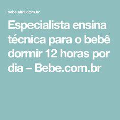 Especialista ensina técnica para o bebê dormir 12 horas por dia – Bebe.com.br