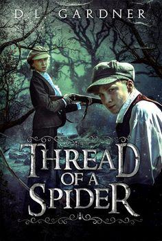 Thread of a Spider by D.L. Gardner