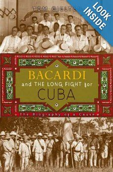 Bacardi and the Long Fight for Cuba: The Biography of a Cause: Tom Gjelten: Amazon.com: Books