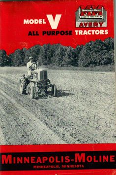 Minneapolis Moline V Brochure. many tractor pictures in here were actually of the badged BF Avery V. Tractor Pictures, Minneapolis Moline, Vintage Tractors, Small Farm, History Photos, Farm Gardens, Vintage Ads, Farming, Minnesota