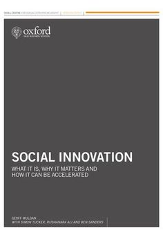 Social Innovation: What it is, why it matters and how it can be accelerated