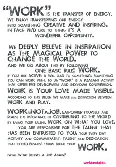 If you wonder what workisnotajob. Find something you love and work on that. Live your art, feed your heart. Great Quotes, Me Quotes, Inspirational Quotes, Motivational, We Energies, Words Worth, I Feel Good, Some Words, Positive Vibes