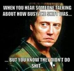 When your coworkers talk about how busy it was and you know that didn't do shit. Nurse Quotes, Funny Quotes, Funny Memes, Selfie Quotes, Work Jokes, Work Humor, Work Funnies, Police Humor, Nurse Humor