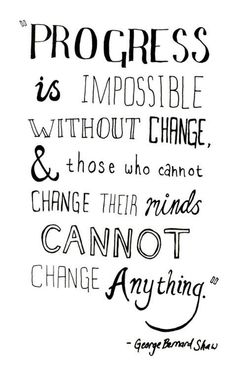 Change is an important step in growth.... instead of dreading changes... embrace each one and grow!