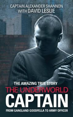 From 0.57 The Underworld Captain: From Gangland Goodfella To Army Officer