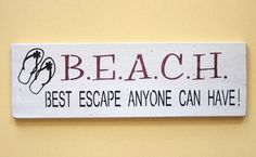 Beach -Best Escape Anyone Can Have. #woodsign
