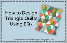 Tutorial - How to Design Triangle Quilts in EQ7
