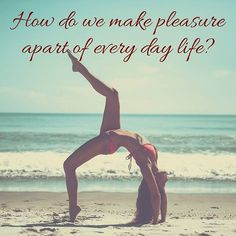 The big question is how do you make pleasure thehellip