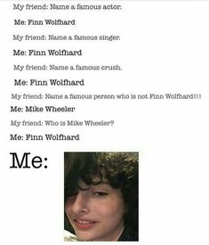 I think Noah shnapp is cuter than Finn wolf hard Stranger Things Quote, Stranger Things Have Happened, Stranger Things Aesthetic, Stranger Things Season, Stranger Things Netflix, Stupid Funny Memes, Funny Relatable Memes, Funny Quotes, Hilarious