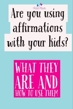How to use affirmations with your kids. Build their positivity and create more mindful moments with your family. Lots of resources over on the website.